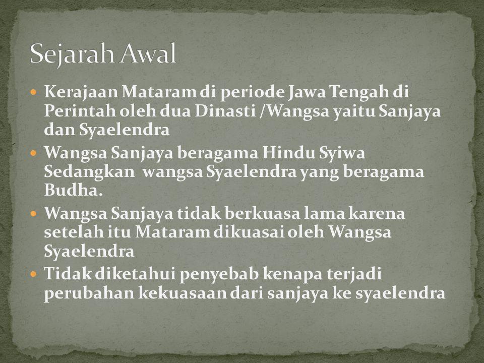 Sejarah Awal Kerajaan Mataram di periode Jawa Tengah di Perintah oleh dua Dinasti /Wangsa yaitu Sanjaya dan Syaelendra.
