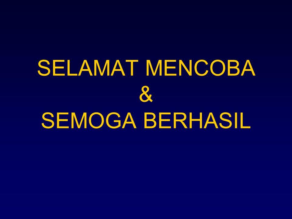 SELAMAT MENCOBA & SEMOGA BERHASIL