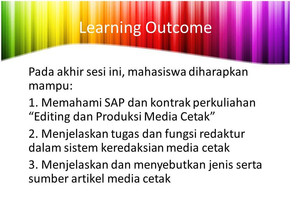 Learning Outcome Pada akhir sesi ini, mahasiswa diharapkan mampu: