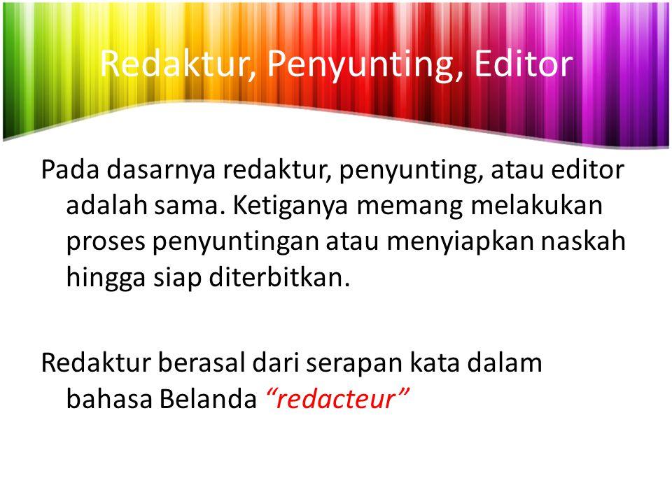 Redaktur, Penyunting, Editor