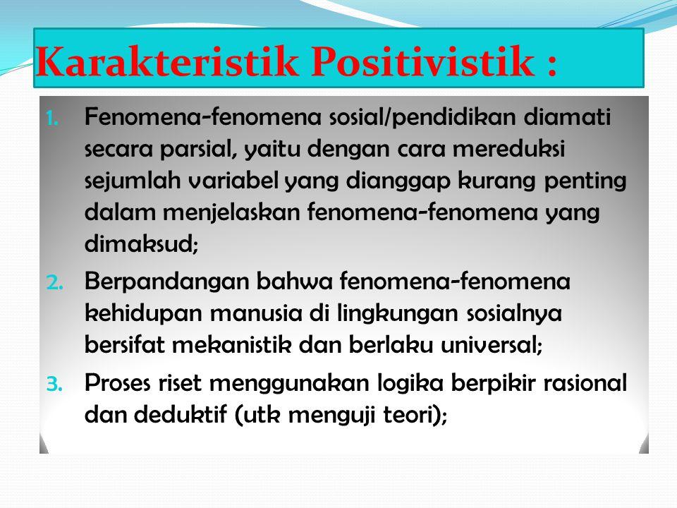 Karakteristik Positivistik :