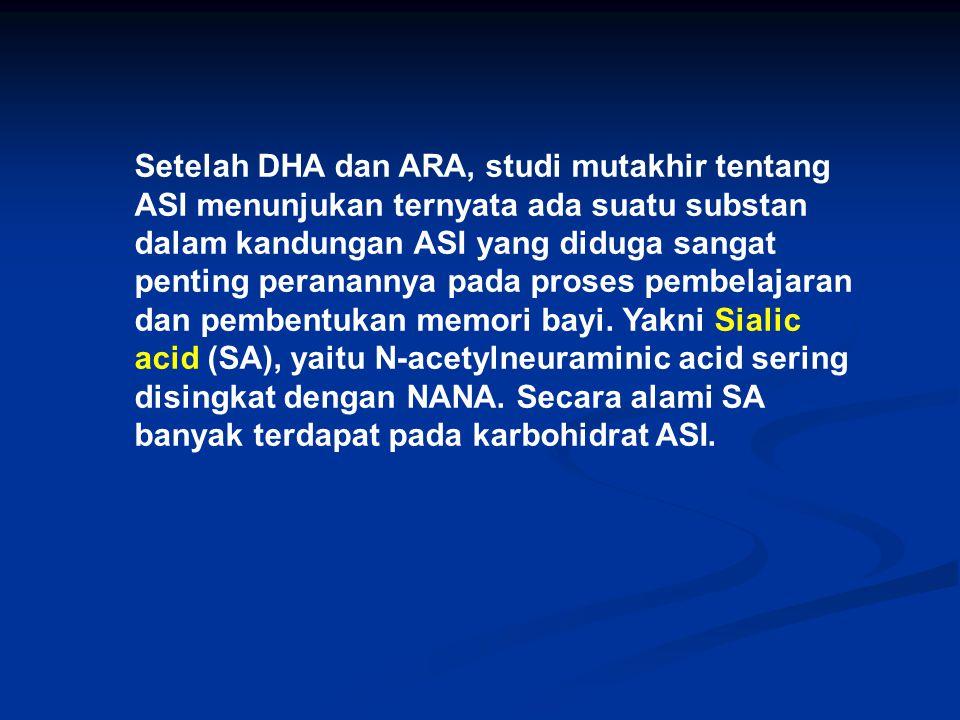 Setelah DHA dan ARA, studi mutakhir tentang ASI menunjukan ternyata ada suatu substan dalam kandungan ASI yang diduga sangat penting peranannya pada proses pembelajaran dan pembentukan memori bayi.