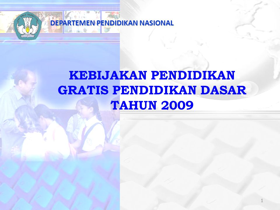 KEBIJAKAN PENDIDIKAN GRATIS PENDIDIKAN DASAR TAHUN 2009