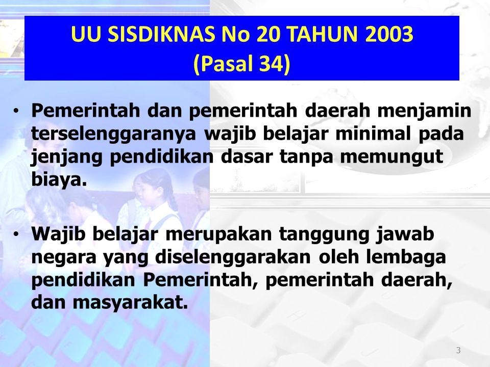 UU SISDIKNAS No 20 TAHUN 2003 (Pasal 34)