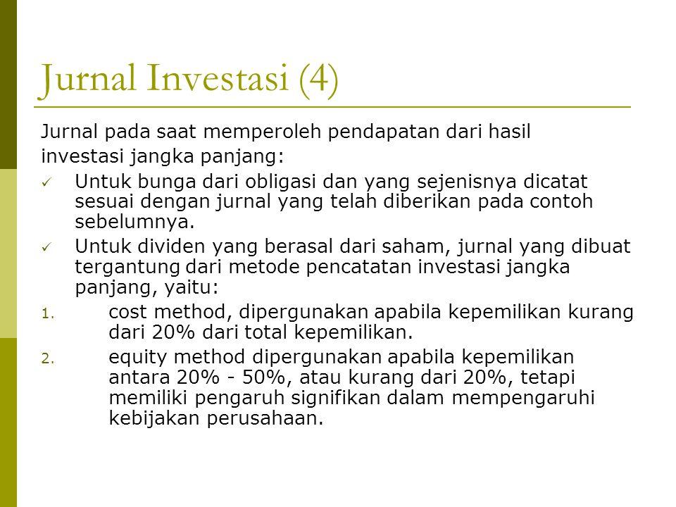 Jurnal Investasi (4) Jurnal pada saat memperoleh pendapatan dari hasil