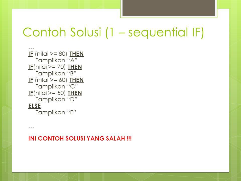 Contoh Solusi (1 – sequential IF)