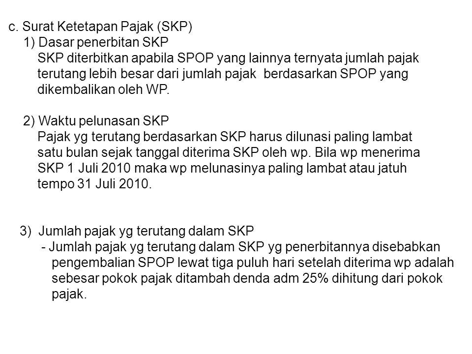 c. Surat Ketetapan Pajak (SKP)