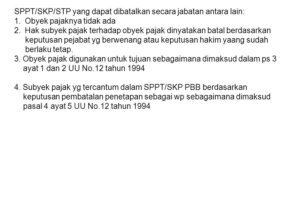 SPPT/SKP/STP yang dapat dibatalkan secara jabatan antara lain: