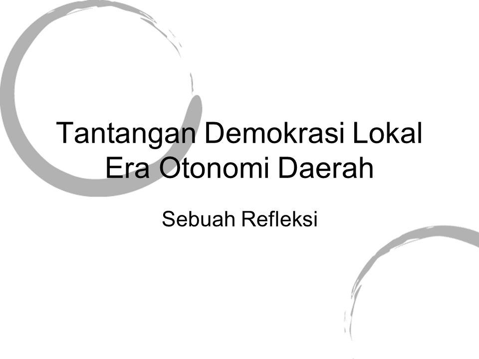 Tantangan Demokrasi Lokal Era Otonomi Daerah