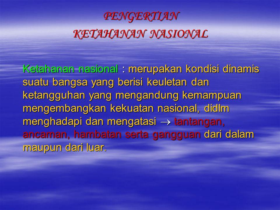 PENGERTIAN KETAHANAN NASIONAL