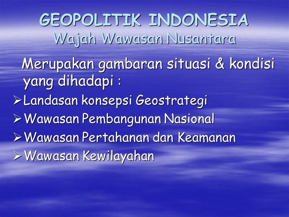 GEOPOLITIK INDONESIA Wajah Wawasan Nusantara