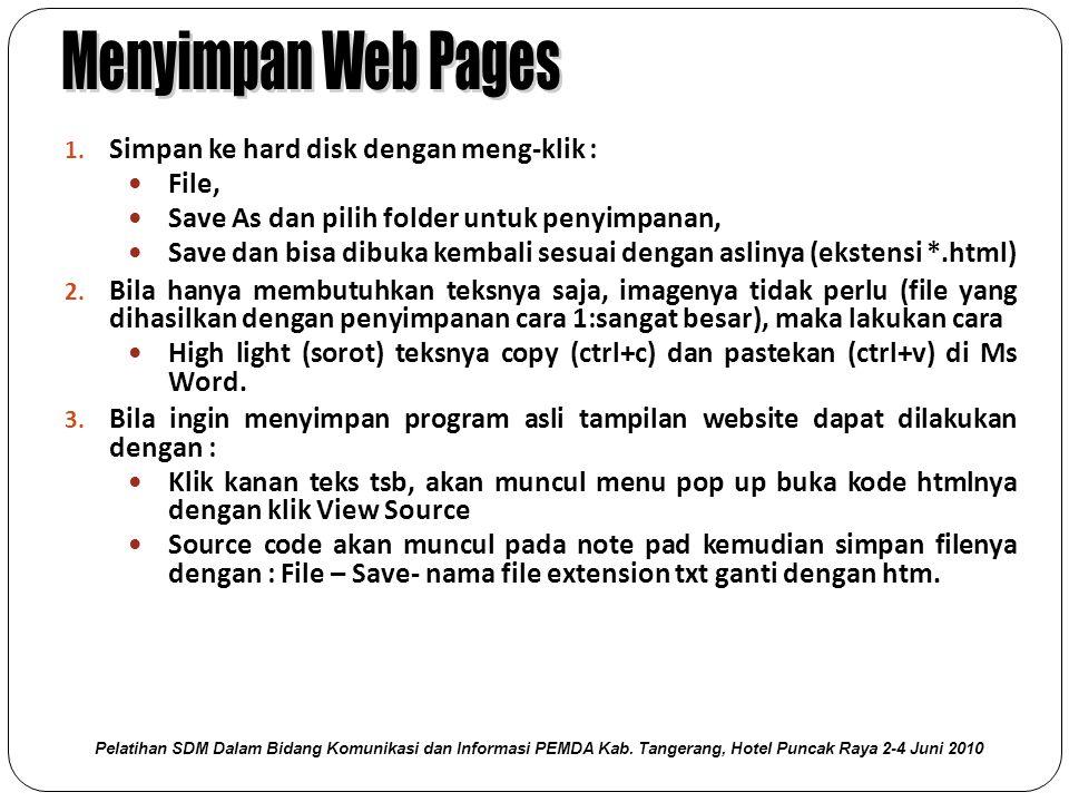 Menyimpan Web Pages Simpan ke hard disk dengan meng-klik : File,