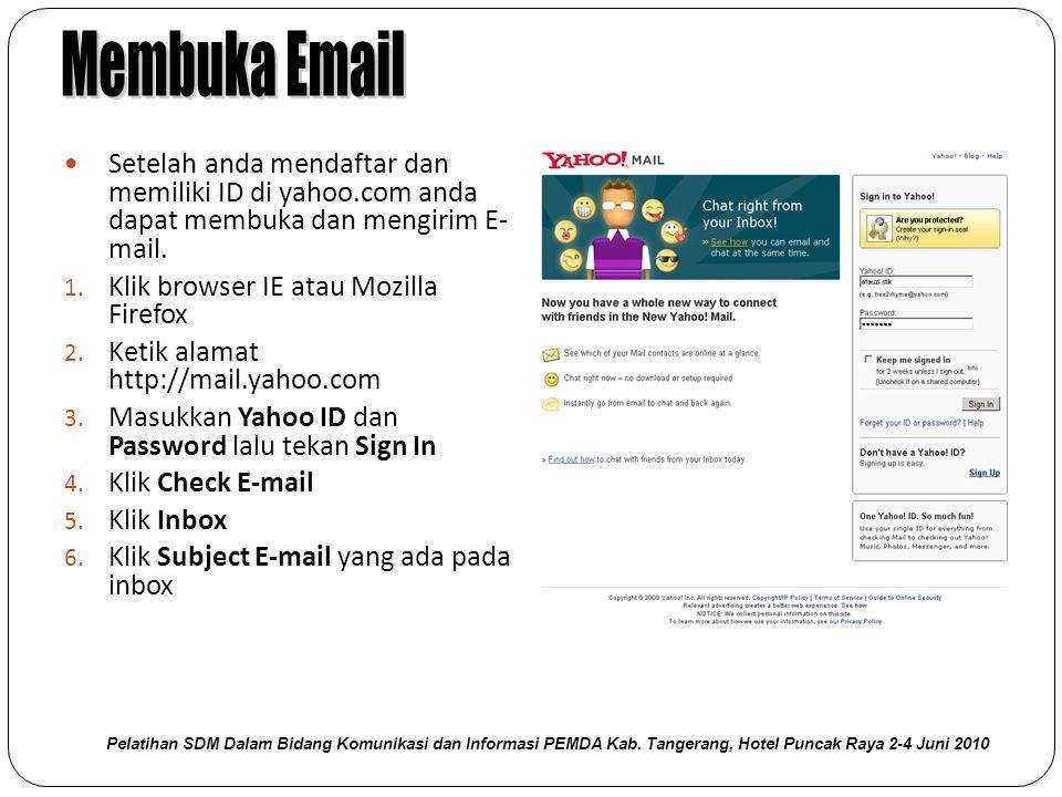 Membuka Email Setelah anda mendaftar dan memiliki ID di yahoo.com anda dapat membuka dan mengirim E- mail.