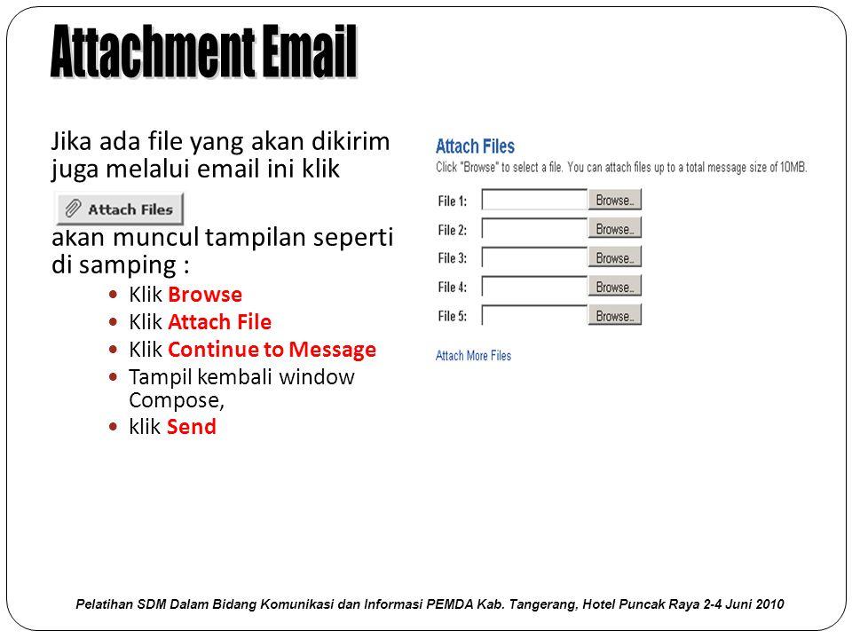 Attachment Email Jika ada file yang akan dikirim juga melalui email ini klik. akan muncul tampilan seperti di samping :