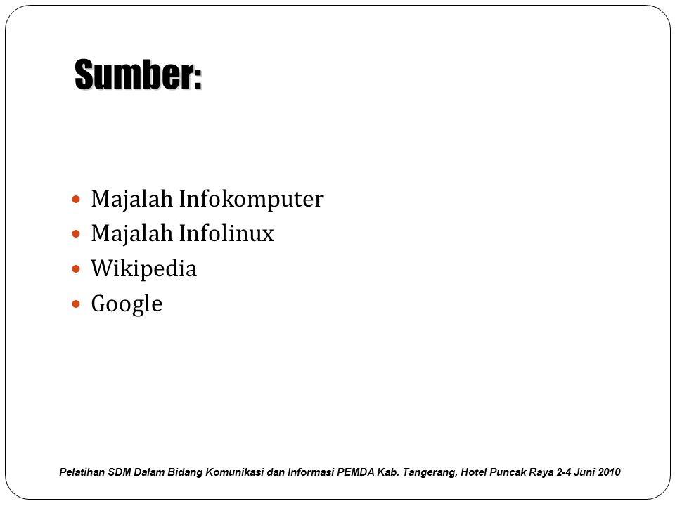 Sumber: Majalah Infokomputer Majalah Infolinux Wikipedia Google