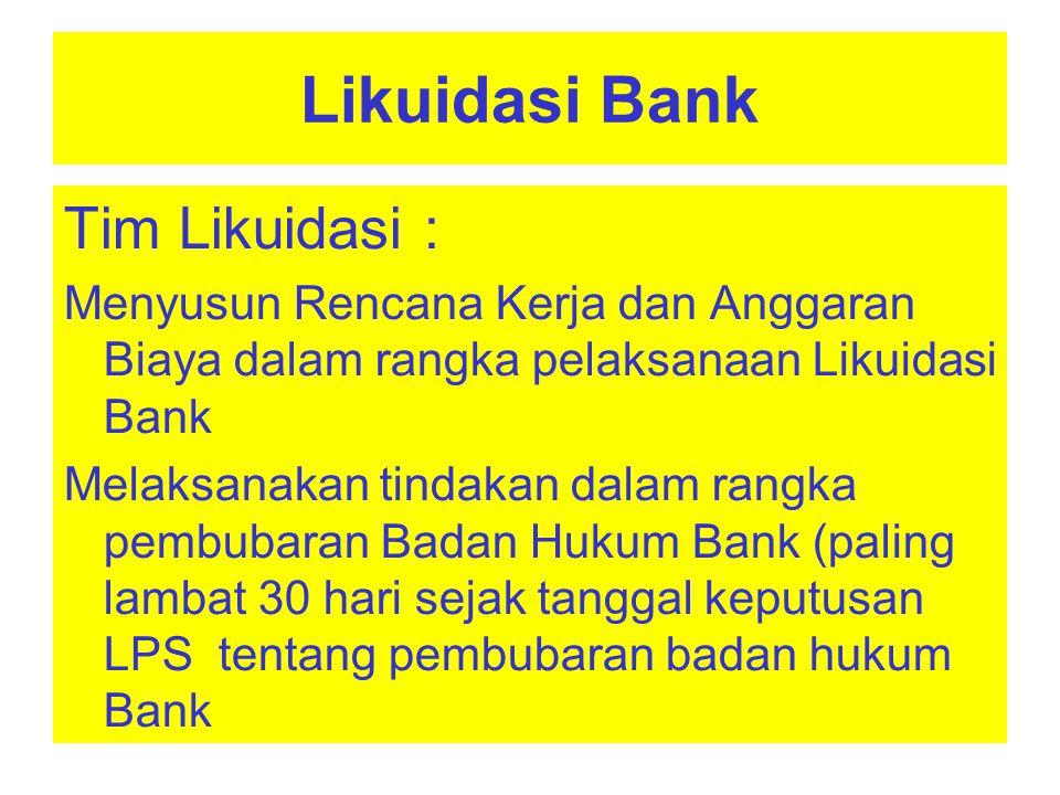 Likuidasi Bank Tim Likuidasi :