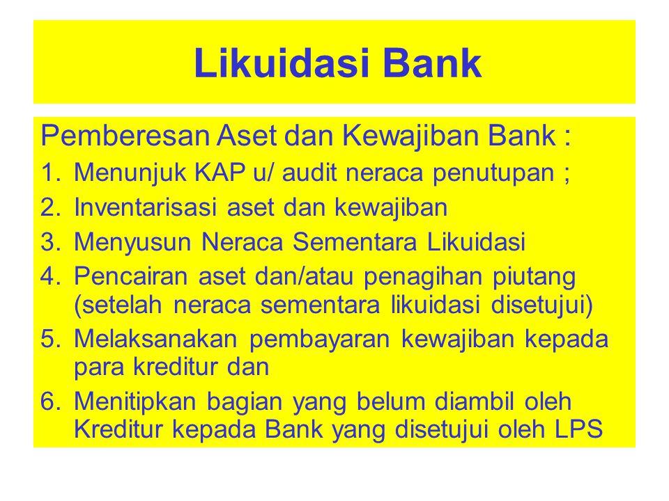 Pemberesan Aset dan Kewajiban Bank :