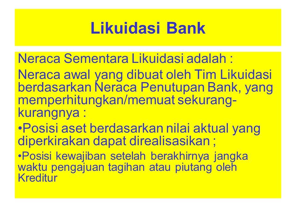 Likuidasi Bank Neraca Sementara Likuidasi adalah :