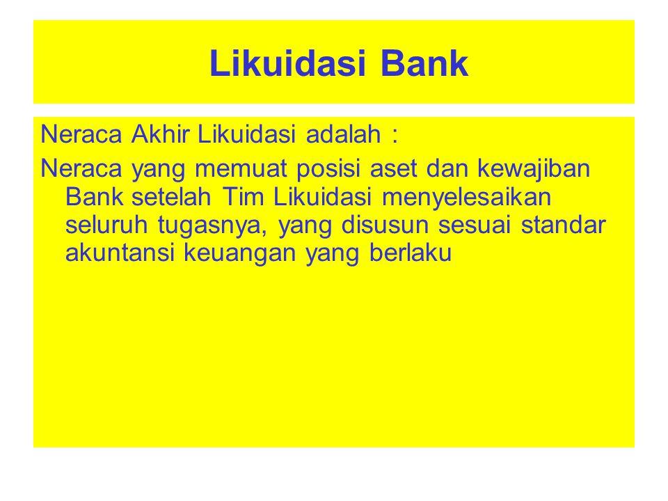 Likuidasi Bank Neraca Akhir Likuidasi adalah :
