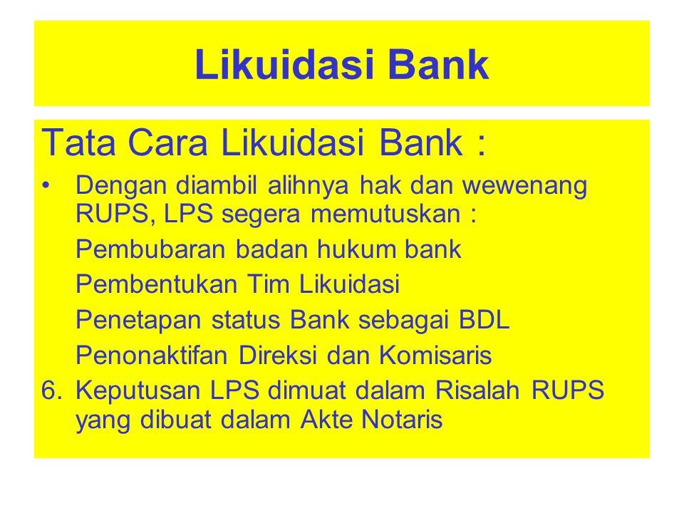 Likuidasi Bank Tata Cara Likuidasi Bank :