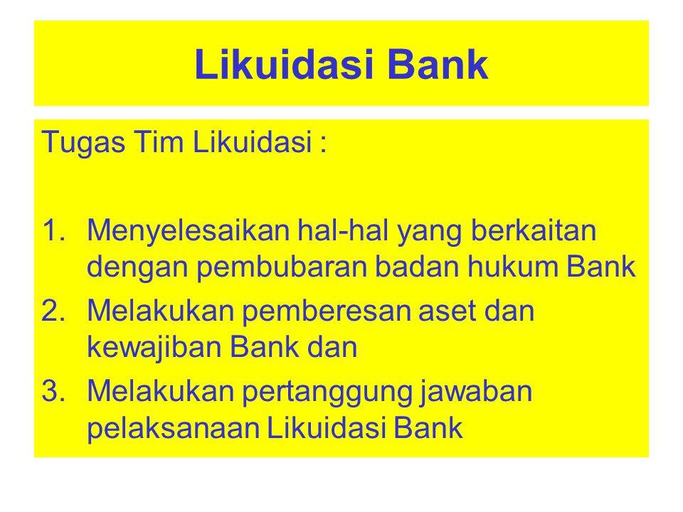 Likuidasi Bank Tugas Tim Likuidasi :