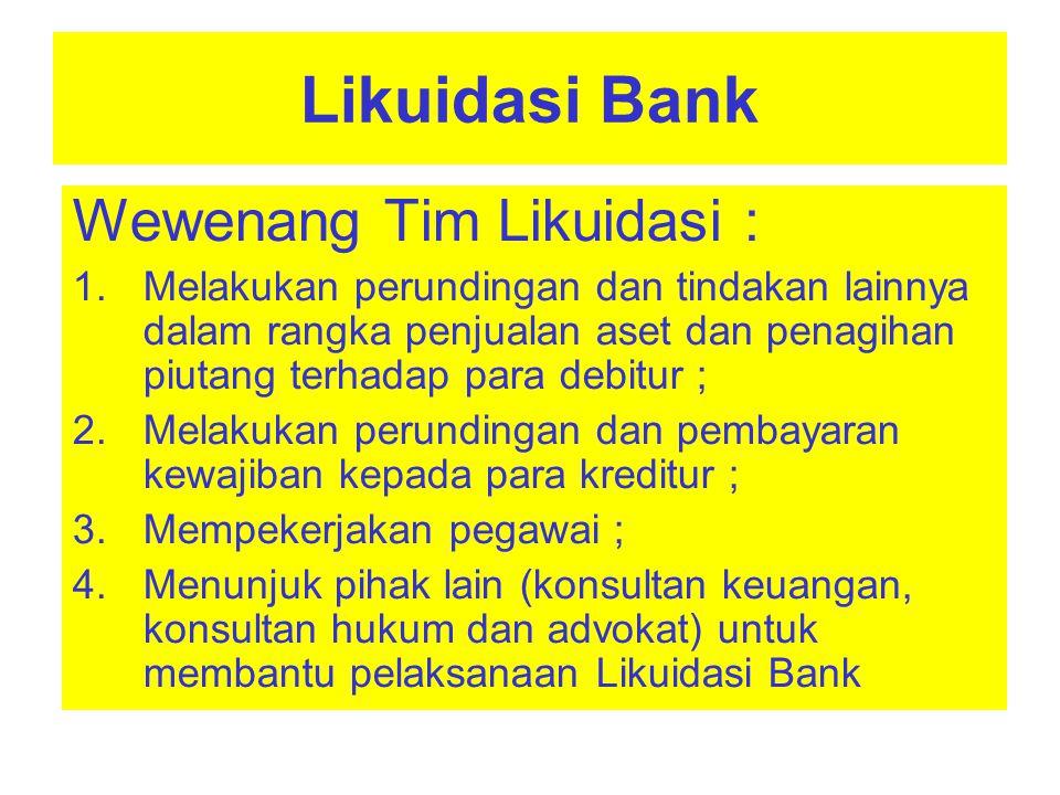 Likuidasi Bank Wewenang Tim Likuidasi :