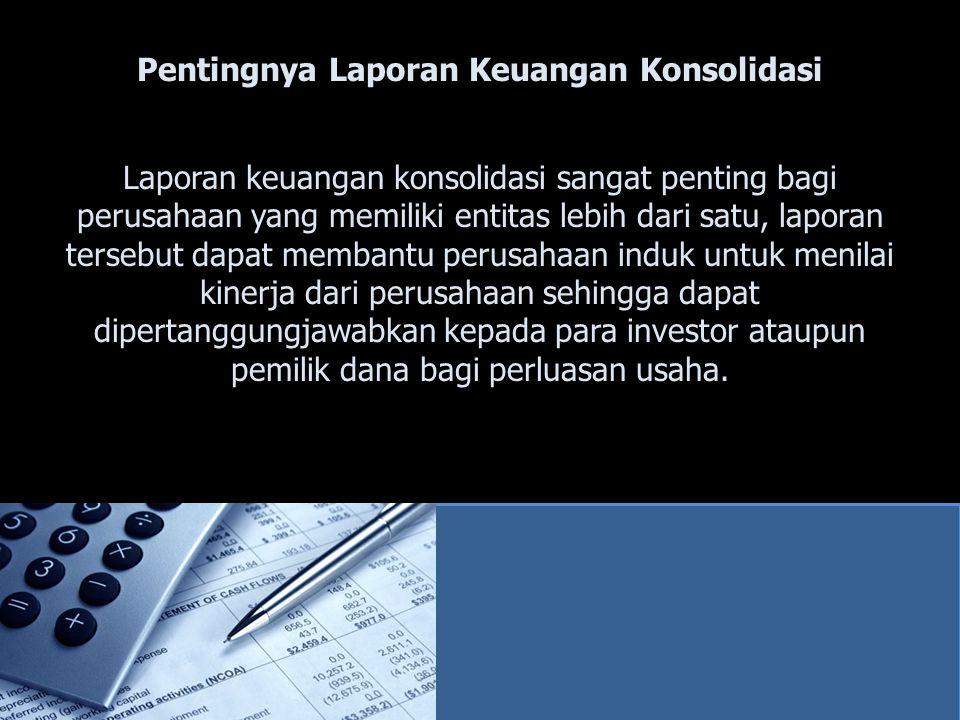 Pentingnya Laporan Keuangan Konsolidasi