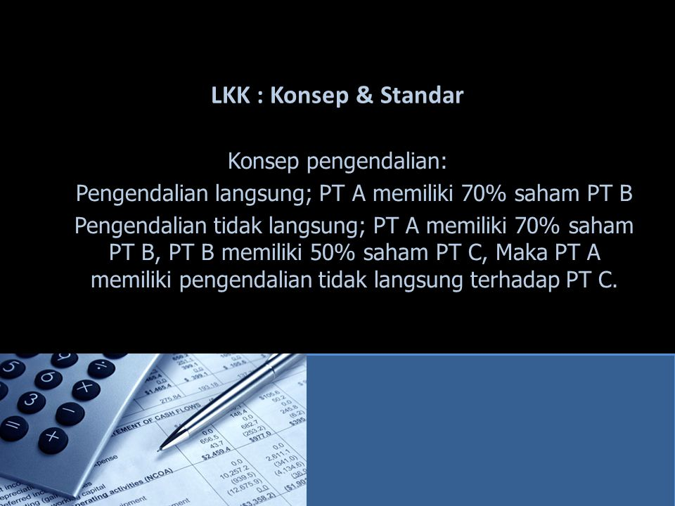 Pengendalian langsung; PT A memiliki 70% saham PT B