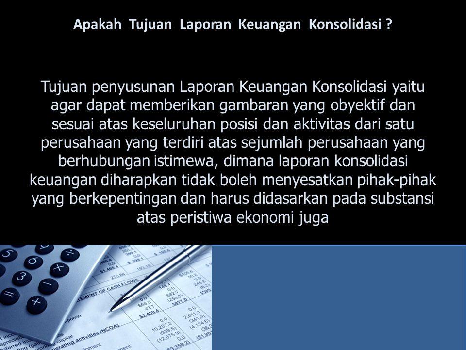 Apakah Tujuan Laporan Keuangan Konsolidasi