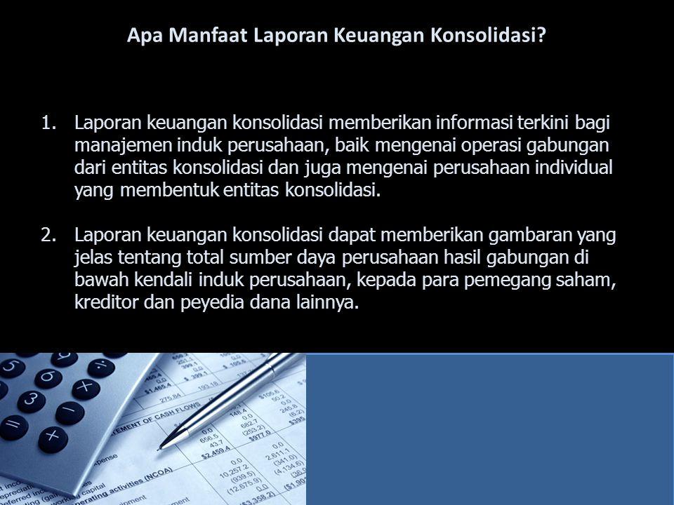 Apa Manfaat Laporan Keuangan Konsolidasi