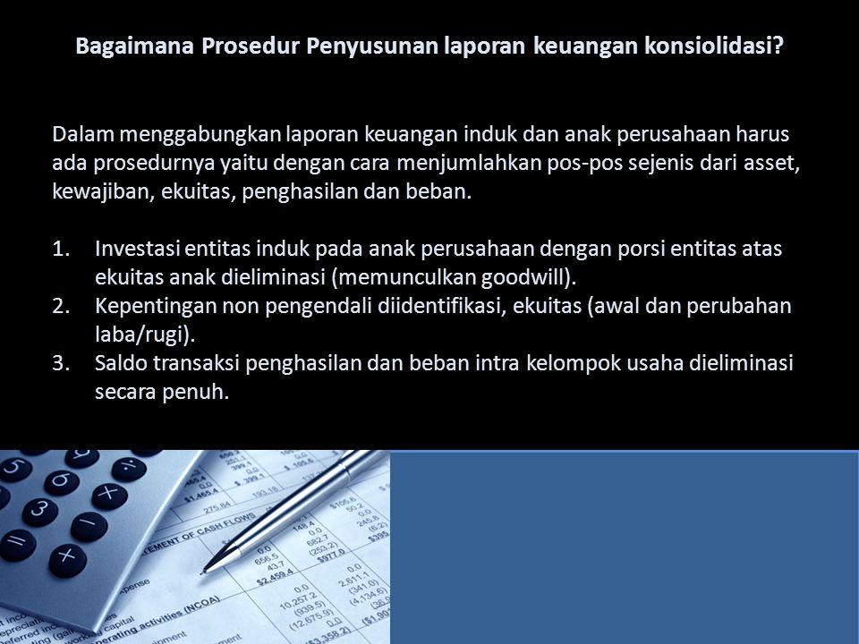 Bagaimana Prosedur Penyusunan laporan keuangan konsiolidasi