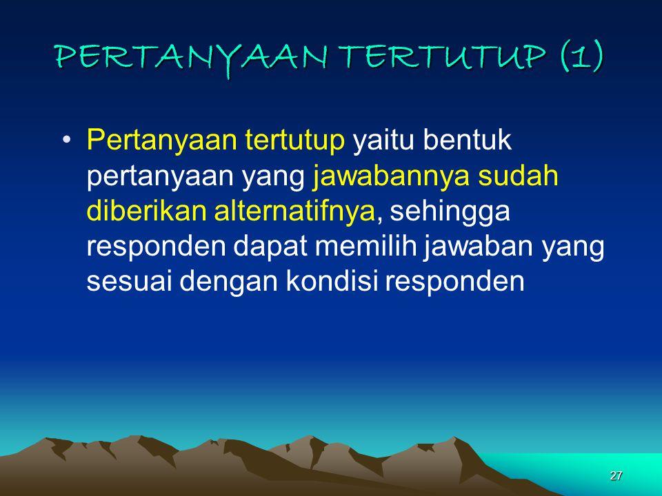PERTANYAAN TERTUTUP (1)