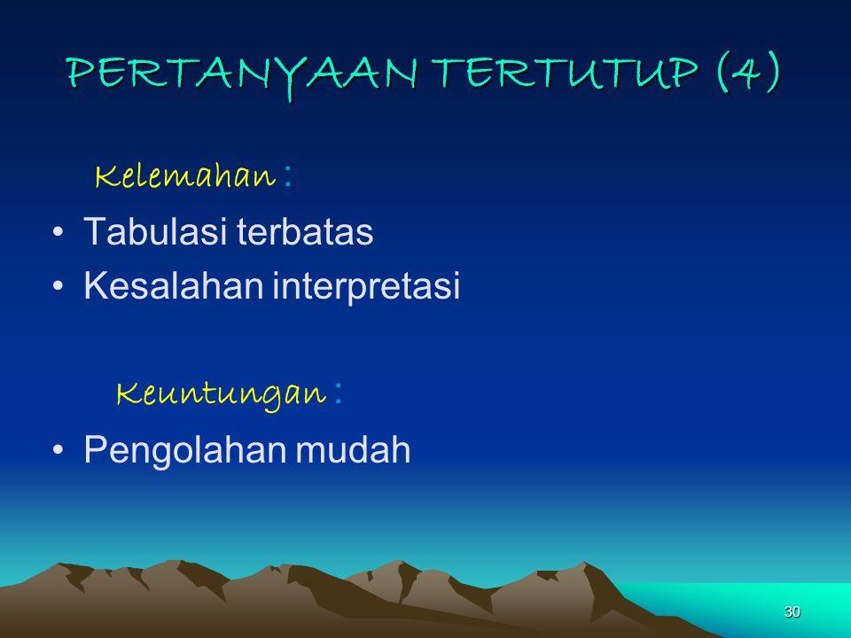PERTANYAAN TERTUTUP (4)