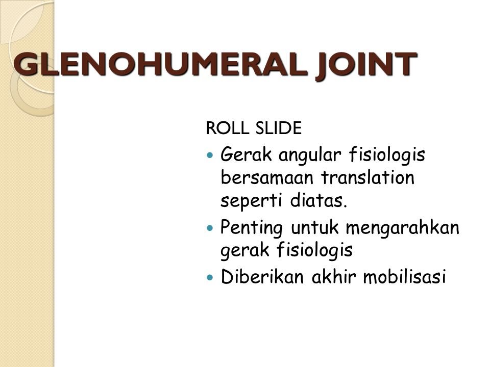 GLENOHUMERAL JOINT ROLL SLIDE