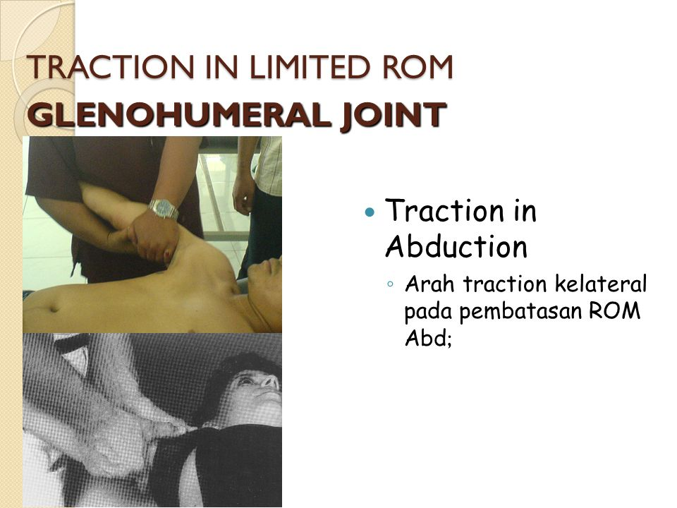 TRACTION IN LIMITED ROM GLENOHUMERAL JOINT