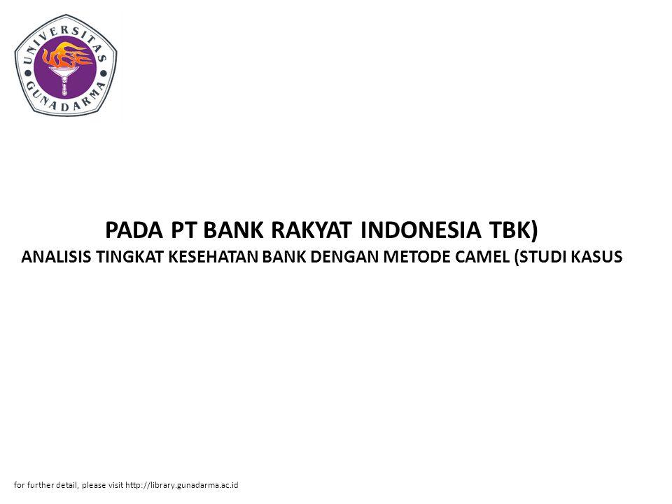 PADA PT BANK RAKYAT INDONESIA TBK) ANALISIS TINGKAT KESEHATAN BANK DENGAN METODE CAMEL (STUDI KASUS