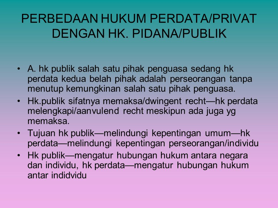 PERBEDAAN HUKUM PERDATA/PRIVAT DENGAN HK. PIDANA/PUBLIK