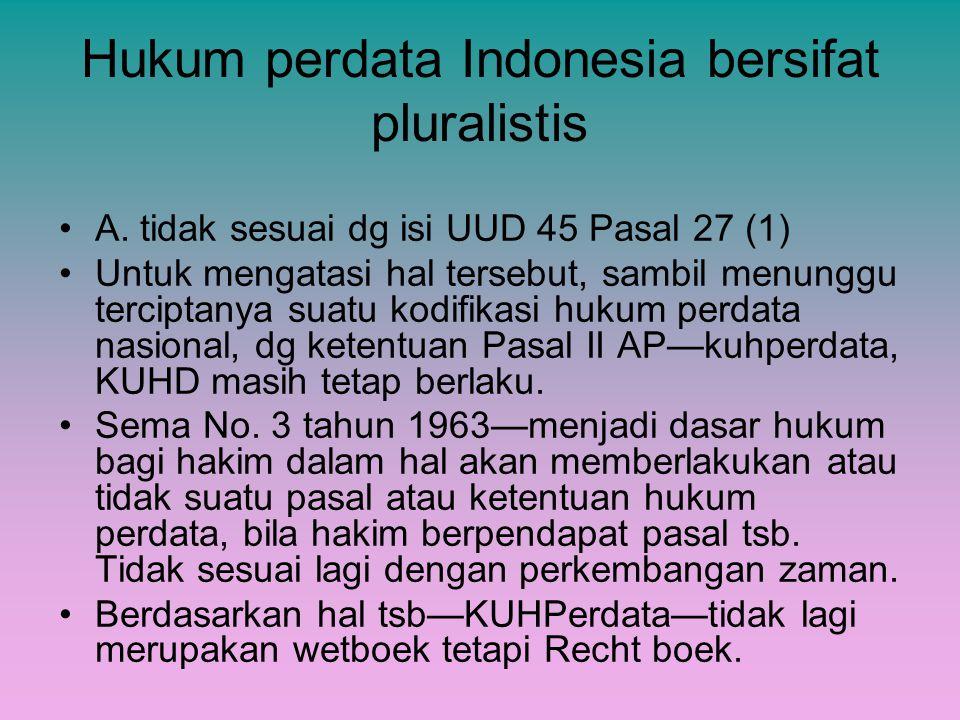 Hukum perdata Indonesia bersifat pluralistis