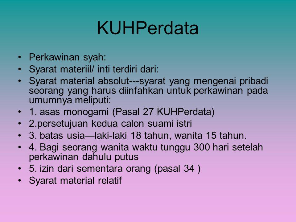 KUHPerdata Perkawinan syah: Syarat materiil/ inti terdiri dari: