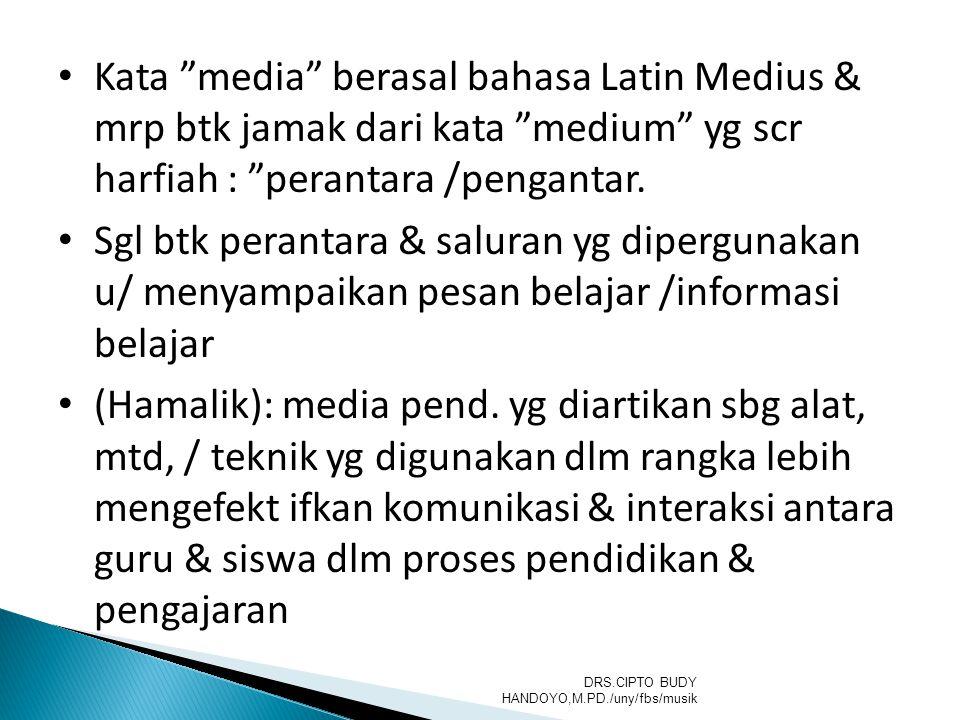 Kata media berasal bahasa Latin Medius & mrp btk jamak dari kata medium yg scr harfiah : perantara /pengantar.