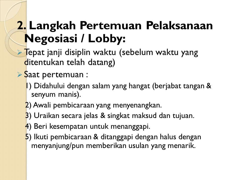 2. Langkah Pertemuan Pelaksanaan Negosiasi / Lobby: