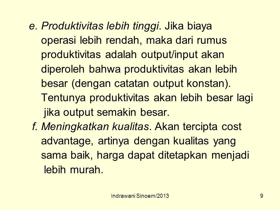 e. Produktivitas lebih tinggi. Jika biaya