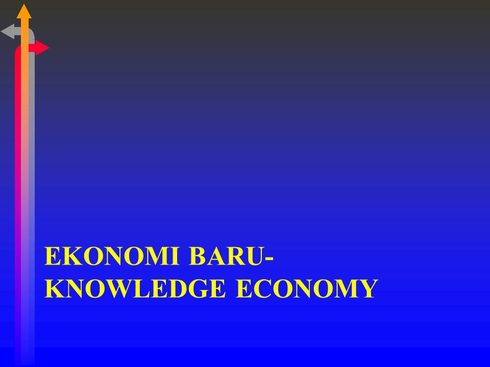 EKONOMI BARU-KNOWLEDGE ECONOMY