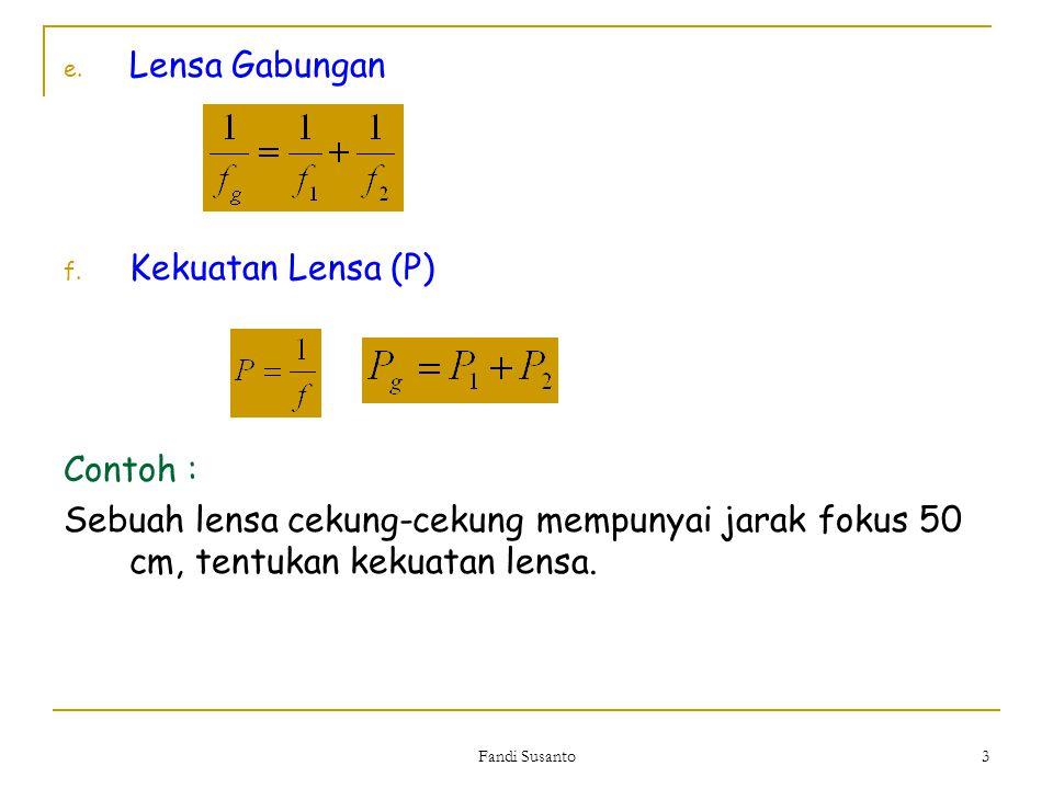 Lensa Gabungan Kekuatan Lensa (P) Contoh :