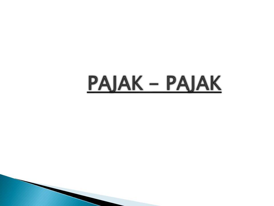 PAJAK - PAJAK