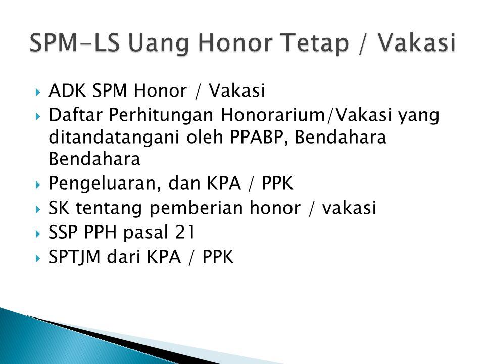 SPM-LS Uang Honor Tetap / Vakasi