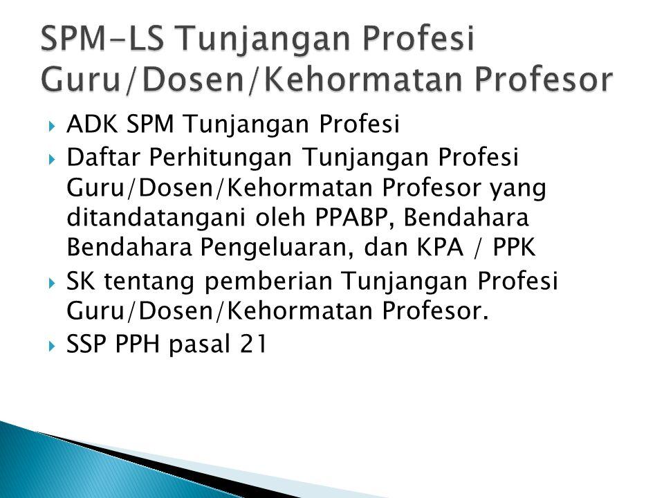 SPM-LS Tunjangan Profesi Guru/Dosen/Kehormatan Profesor