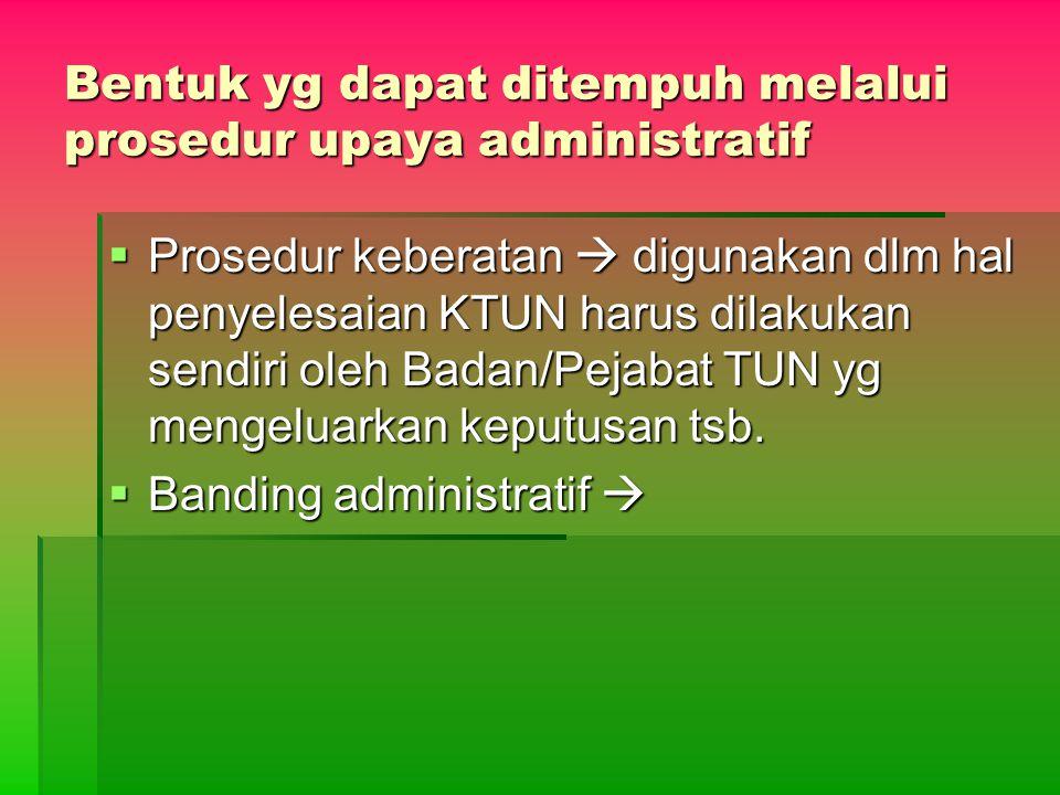 Bentuk yg dapat ditempuh melalui prosedur upaya administratif