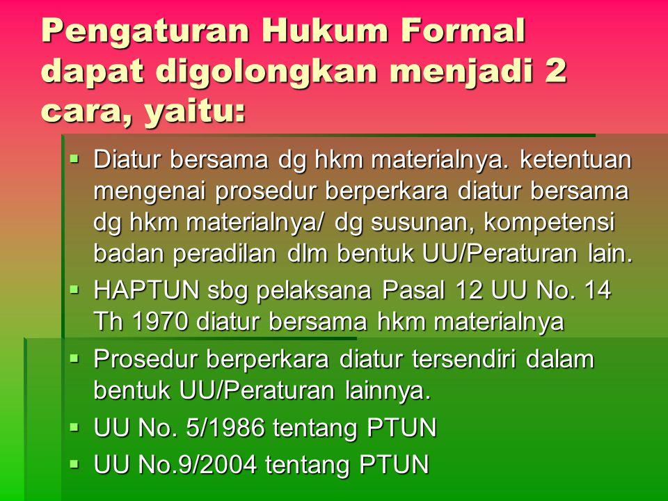 Pengaturan Hukum Formal dapat digolongkan menjadi 2 cara, yaitu: