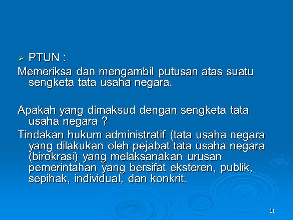PTUN : Memeriksa dan mengambil putusan atas suatu sengketa tata usaha negara. Apakah yang dimaksud dengan sengketa tata usaha negara